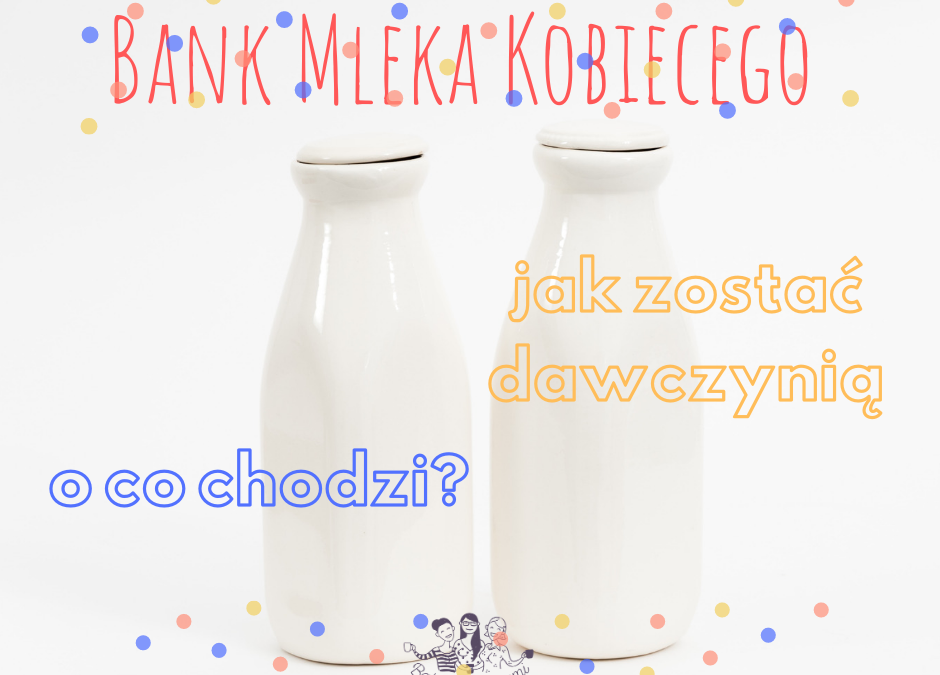Banki Mleka – jak zostać dawczynią
